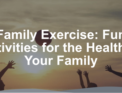 Family Exercise: Fun Activities for the Health of Your Family