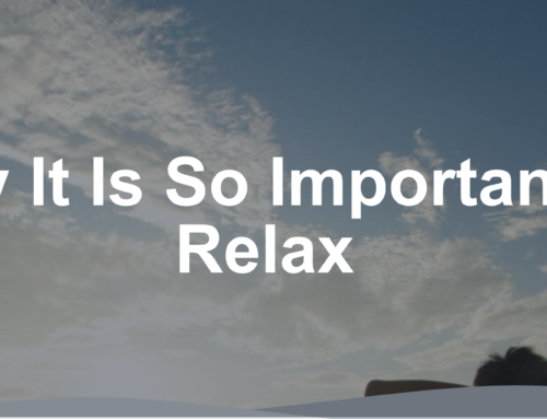 Why It Is So Important to Relax