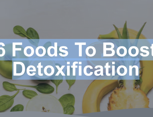 6 Foods To Boost Detoxification